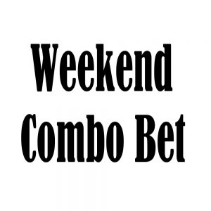 weekend combo bet